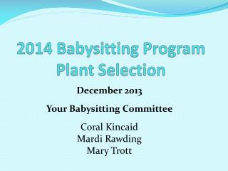 2014 Babysitting Program Plant Selection