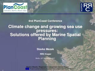 4 nd PlanCoast  C onference Climate change and growing sea use pressures: