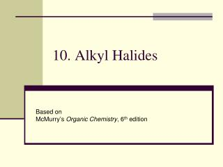 10. Alkyl Halides