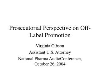 Prosecutorial Perspective on Off-Label Promotion