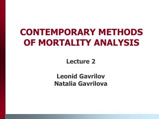 CONTEMPORARY METHODS OF MORTALITY ANALYSIS