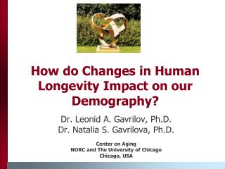 How do Changes in Human Longevity Impact on our Demography?
