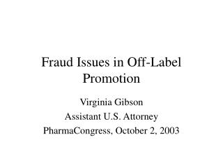 Fraud Issues in Off-Label Promotion