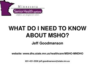 WHAT DO I NEED TO KNOW ABOUT MSHO? Jeff Goodmanson