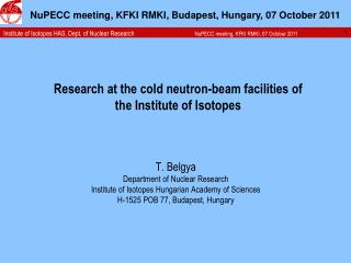 Research at the cold neutron-beam facilities of the Institute of Isotopes