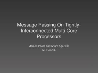 Message Passing On Tightly-Interconnected Multi-Core Processors