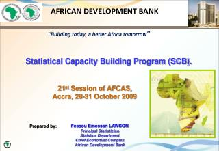 21 st  Session of AFCAS,  Accra, 28-31 October 2009