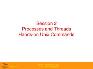 Session 2 Processes and Threads Hands-on Unix Commands