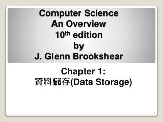 Computer Science An Overview 10 th  edition by J. Glenn  Brookshear