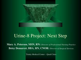 Urine-8 Project: Next Step