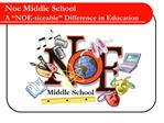 Noe Middle School A  NOE-ticeable  Difference in Education
