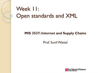 Week 11: Open standards and XML
