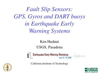 Fault Slip Sensors: GPS, Gyros and DART buoys in Earthquake Early Warning Systems