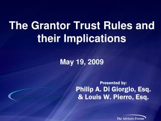 The Grantor Trust Rules and their Implications May 19, 2009