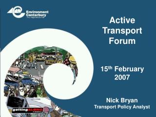 Active Transport Forum 15 th  February 2007