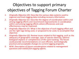Objectives to support primary objectives of Tagging Forum Charter