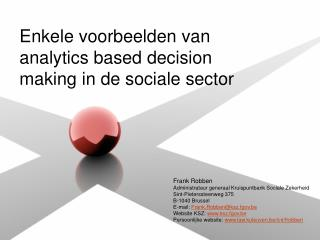 Enkele voorbeelden van analytics based decision making in de sociale sector