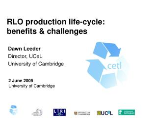 RLO production life-cycle: benefits & challenges