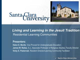 Living and Learning in the Jesuit Tradition Residential Learning Communities