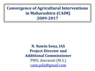 Convergence of Agricultural Interventions  in Maharashtra-(CAIM) 2009-2017