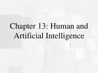 Chapter 13: Human and Artificial Intelligence