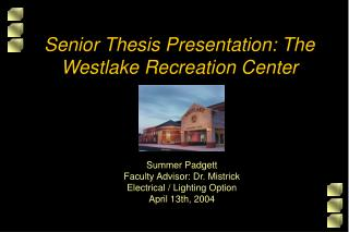 Senior Thesis Presentation: The Westlake Recreation Center