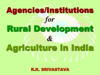 Agencies/Institutions for Rural Development & Agriculture in India