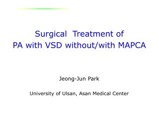 Surgical  Treatment of  PA with VSD without/with MAPCA