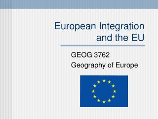 European Integration and the EU