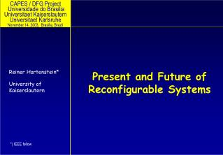 Present and Future of Reconfigurable Systems