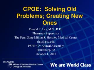 CPOE:  Solving Old Problems; Creating New Ones