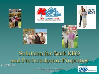 Solutions for Bank REO  and Pre-foreclosure Properties