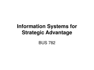 Information Systems for Strategic Advantage
