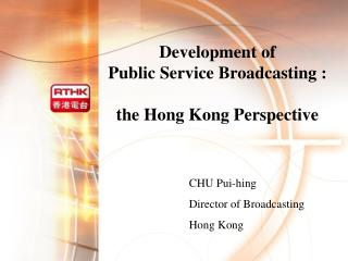 Development of  Public Service Broadcasting : the Hong Kong Perspective