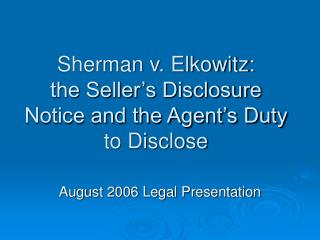 Sherman v. Elkowitz: the Seller's Disclosure Notice and the Agent's Duty to Disclose