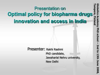 Presentation on  Optimal policy for biopharma drugs innovation and access in India