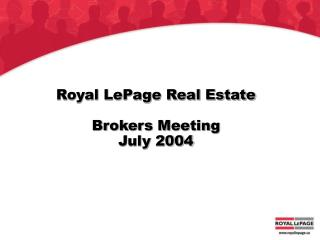 Royal LePage Real Estate Brokers Meeting July 2004