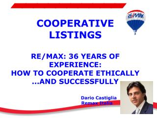 COOPERATIVE  LISTINGS  RE/MAX: 36 YEARS OF EXPERIENCE: