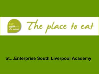 at…Enterprise South Liverpool Academy