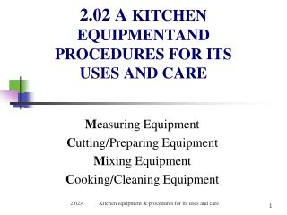 2.02 A KITCHEN EQUIPMENTAND PROCEDURES FOR ITS USES AND CARE