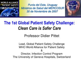 The 1st Global Patient Safety Challenge:  Clean Care is Safer Care