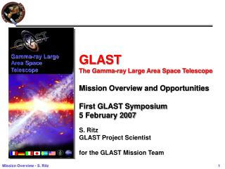 GLAST  The Gamma-ray Large Area Space Telescope Mission Overview and Opportunities