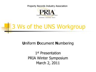 3 Ws of the UNS Workgroup