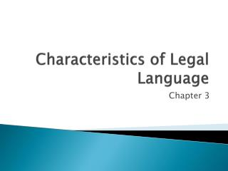 Characteristics of  Legal  Language