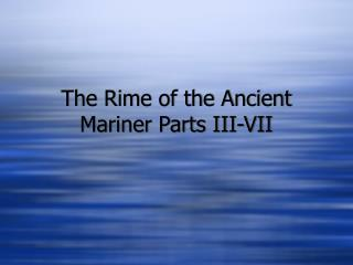 The Rime of the Ancient Mariner Parts III-VII