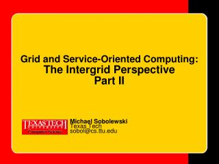 Grid and Service-Oriented Computing: The Intergrid Perspective Part II