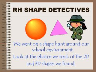 RH SHAPE DETECTIVES