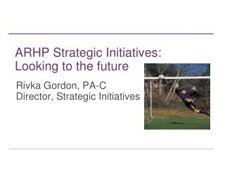 ARHP Strategic Initiatives: Looking to the future