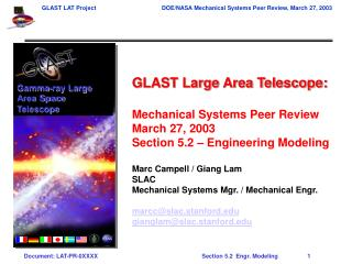 GLAST Large Area Telescope: Mechanical Systems Peer Review March 27, 2003 Section 5.2 – Engineering Modeling Marc Campel