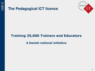 Training 35,000 Trainers and Educators A Danish national initiative